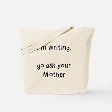 Writing, ask mom Tote Bag