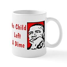 """""""No Child Left A Dime! Mug"""
