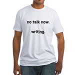 No talk now, writing Fitted T-Shirt