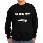 No talk now, writing Sweatshirt (dark)