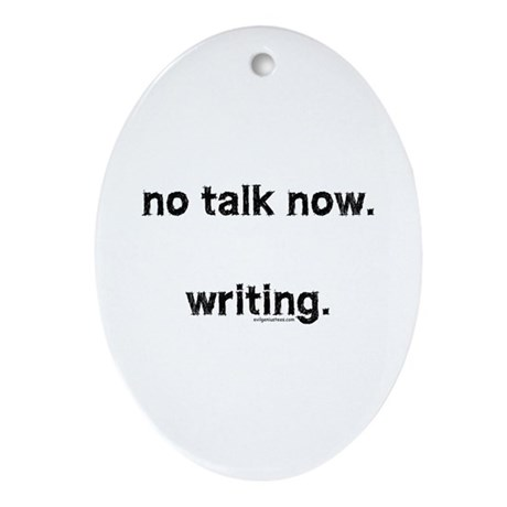 No talk now, writing Ornament (Oval)