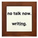 No talk now, writing Framed Tile