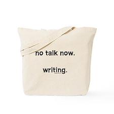 No talk now, writing Tote Bag