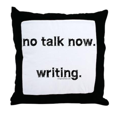 No talk now, writing Throw Pillow
