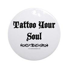Tattoo Your Soul Ornament (Round)