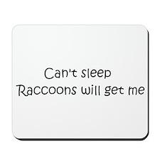 Can't sleep, Raccoons will ge Mousepad