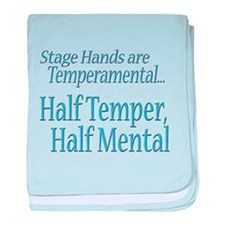 Temperamental Stage Hand baby blanket