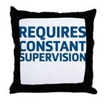 Requires Supervision Throw Pillow