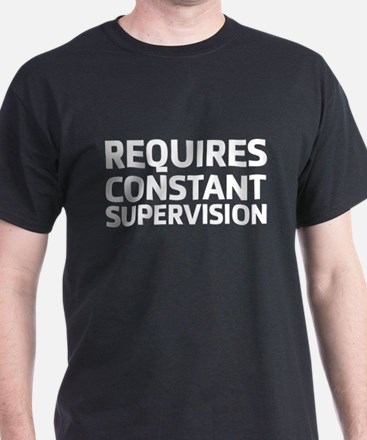 Requires Supervision T-Shirt