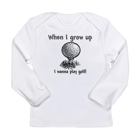 Grow Up Golf Long Sleeve Infant T-Shirt