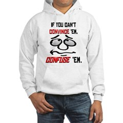 If You Can't Convince Em, ... Hoodie