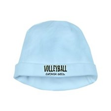 Volleyball - Enough Said. baby hat