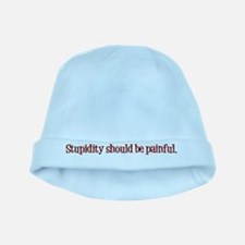 Stupidity Should Be Painful baby hat