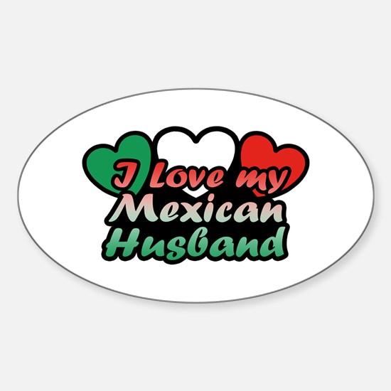 I Love My Mexican Husband Sticker (Oval)