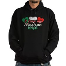I Love My Mexican Wife Hoodie