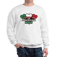 I Love My Mexican Wife Sweatshirt