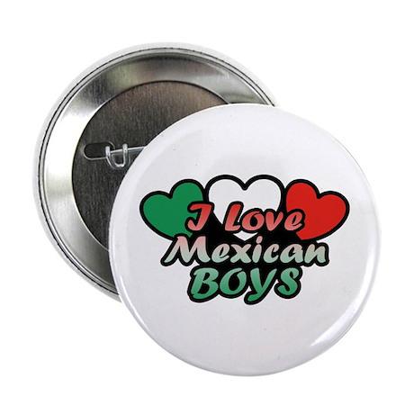 """I Love Mexican Boys 2.25"""" Button"""