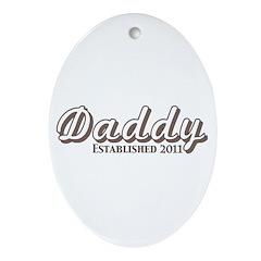 Daddy Established 2011 Ornament (Oval)