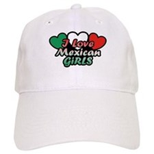 I Love Mexican Girls Baseball Cap