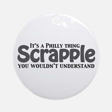 Scrapple Philly Thing Ornament (Round)