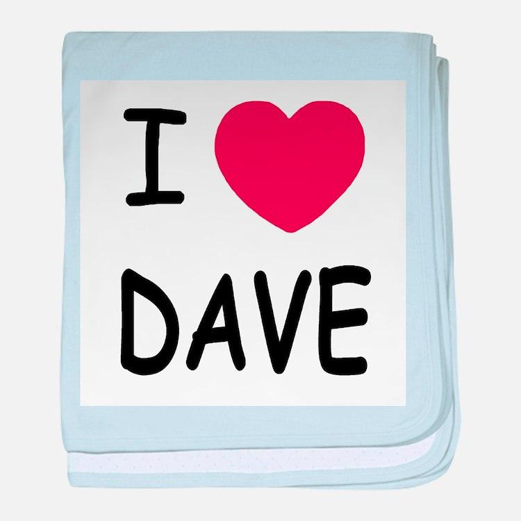 I heart Dave baby blanket