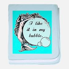 I like it in my bubble. baby blanket