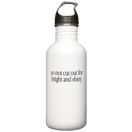 """""""Not Bright & Shiny"""" Stainless Water Bottle 1.0L"""