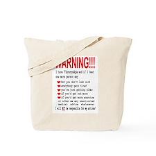 Fibromyalgia WARNING! Tote Bag