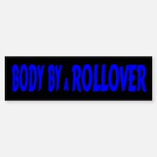 Body by Rollover Bumper Bumper Bumper Sticker