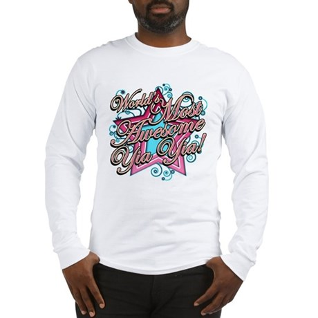 Worlds Most Awesome Yia Yia Long Sleeve T-Shirt