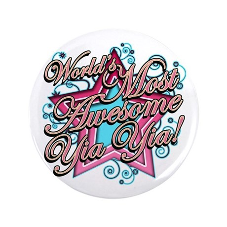 """Worlds Most Awesome Yia Yia 3.5"""" Button (100 pack)"""
