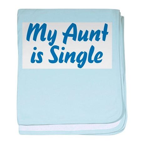 My Aunt Is Single baby blanket