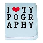 I Heart Typography baby blanket