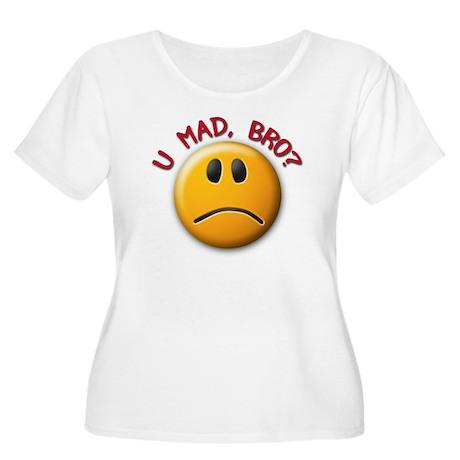 U MAD, BRO? Women's Plus Size Scoop Neck T-Shirt