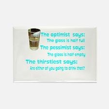 Optimist? Pessimist? Thirstiest. Rectangle Magnet