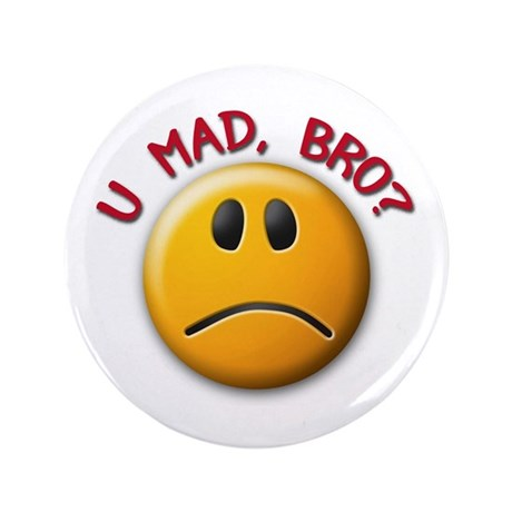 "U MAD, BRO? 3.5"" Button"