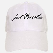 Just Breathe Baseball Baseball Cap