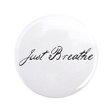 "Just Breathe 3.5"" Button"