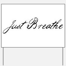 Just Breathe Yard Sign