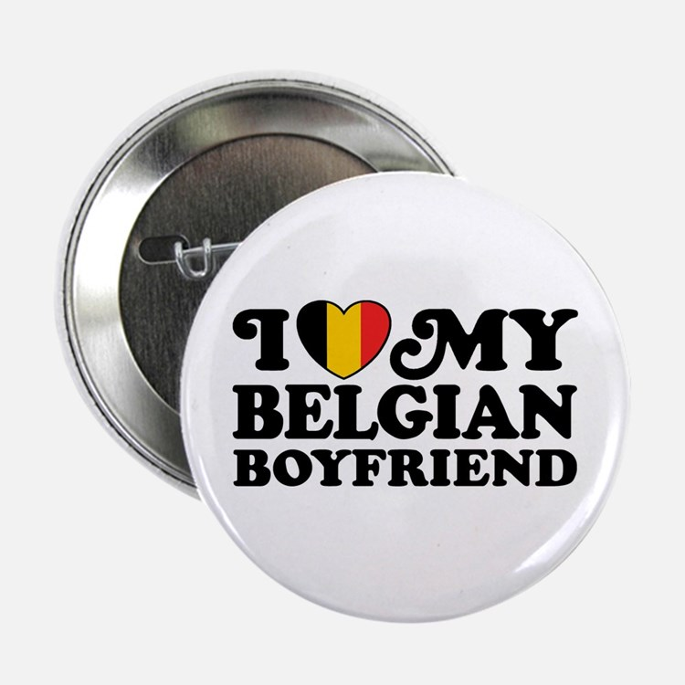 "I Love My Belgian Boyfriend 2.25"" Button"
