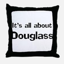 It's all about Douglass Throw Pillow