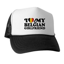 I Love My Belgian Girlfriend Trucker Hat