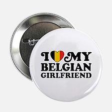 "I Love My Belgian Girlfriend 2.25"" Button"