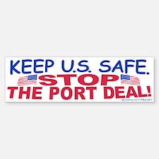 Stop the Port Deal Bumper Bumper Bumper Sticker
