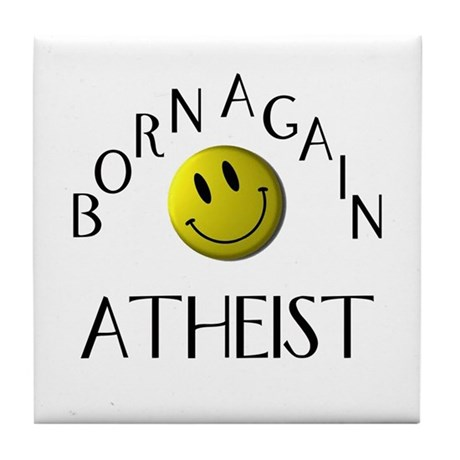 Born Again Atheist Tile Coaster