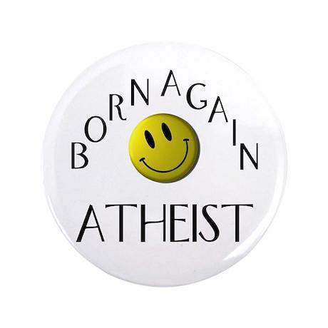 """Born Again Atheist 3.5"""" Button"""