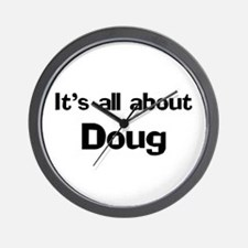 It's all about Doug Wall Clock