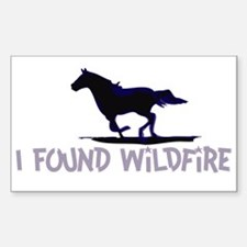 I Found Wildfire Decal