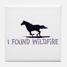 I Found Wildfire Tile Coaster