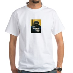 He's Watching You Shirt